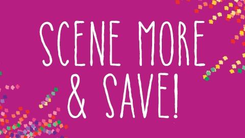 Scene more & save!