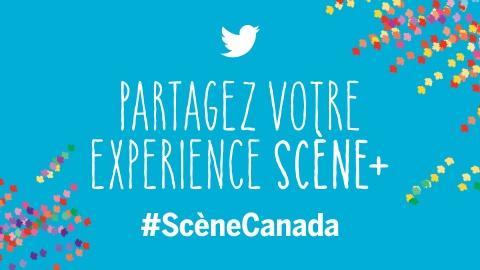 Twitter: Partagez votre experience Scène - #ScèneCanada